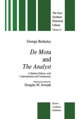 De Motu and the Analyst: A Modern Edition, with Introductions and Commentary