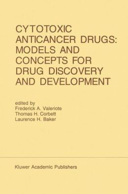 Cytotoxic Anticancer Drugs: Models and Concepts for Drug Discovery and Development: Proceedings of the Twenty-Second Annual Cancer Symposium Detroit, Michigan, USA -- April 26-28, 1990