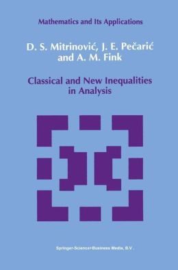 Classical and New Inequalities in Analysis