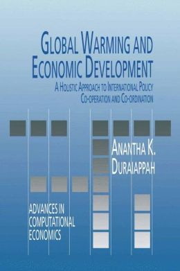 Global Warming and Economic Development: A Holistic Approach to International Policy Co-operation and Co-ordination