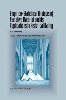 Empirico-Statistical Analysis of Narrative Material and its Applications to Historical Dating: Volume I: The Development of the Statistical Tools Volume II: The Analysis of Ancient and Medieval Records
