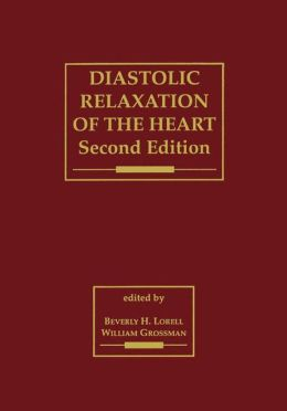 Diastolic Relaxation of the Heart: The Biology of Diastole in Health and Disease