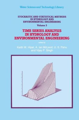 Stochastic and Statistical Methods in Hydrology and Environmental Engineering: Time Series Analysis in Hydrology and Environmental Engineering