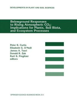 Belowground Responses to Rising Atmospheric CO2: Implications for Plants, Soil Biota, and Ecosystem Processes