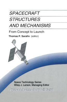 Spacecraft Structures and Mechanisms: From Concept to Launch
