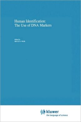 Human Identification: The Use of DNA Markers