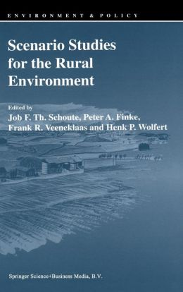 Scenario Studies for the Rural Environment: Selected and edited Proceedings of the Symposium Scenario Studies for the Rural Environment, Wageningen, The Netherlands, 12-15 September 1994
