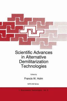 Scientific Advances in Alternative Demilitarization Technologies
