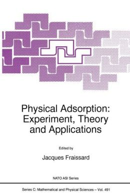 Physical Adsorption: Experiment, Theory, and Applications