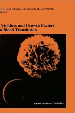 Cytokines and Growth Factors in Blood Transfusion: Proceedings of the Twentyfirst International Symposium on Blood Transfusion, Groningen 1996, organized by the Red Cross Blood Bank Noord Nederland