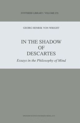 In the Shadow of Descartes: Essays in the Philosophy of Mind