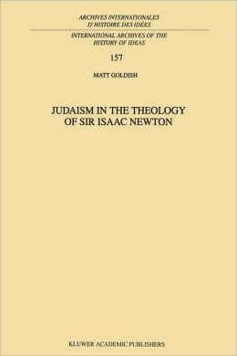 Judaism in the Theology of Sir Isaac Newton