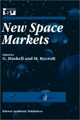 New Space Markets: Symposium Proceedings International Symposium 26-28 May 1997, Strasbourg, France