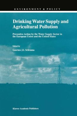 Drinking Water Supply and Agricultural Pollution: Preventive Action by the Water Supply Sector in the European Union and the United States