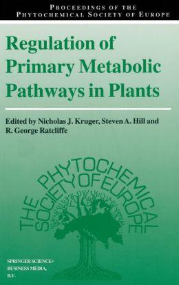 Regulation of Primary Metabolic Pathways in Plants