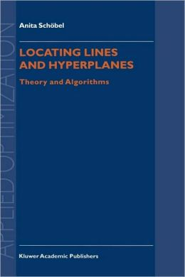 Locating Lines and Hyperplanes: Theory and Algorithms