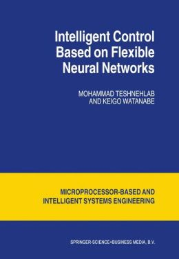 Intelligent Control Based on Flexible Neural Networks
