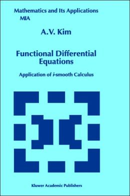 Functional Differential Equations: Application of i-smooth calculus