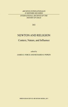 Newton and Religion: Context, Nature, and Influence
