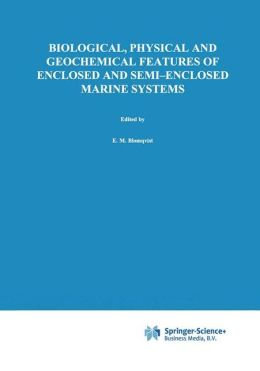 Biological, Physical and Geochemical Features of Enclosed and Semi-enclosed Marine Systems: Proceedings of the Joint BMB 15 and ECSA 27 Symposium, 9-13 June 1997, Aland Islands, Finland