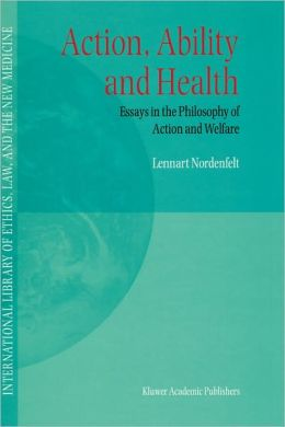 Action, Ability and Health: Essays in the Philosophy of Action and Welfare
