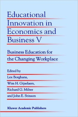 Educational Innovation in Economics and Business V: Business Education for the Changing Workplace