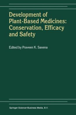 Development of Plant-Based Medicines: Conservation, Efficacy and Safety