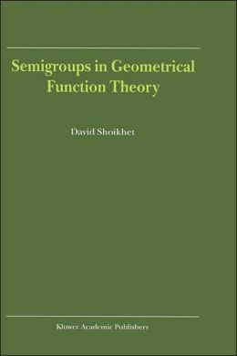 Semigroups in Geometrical Function Theory