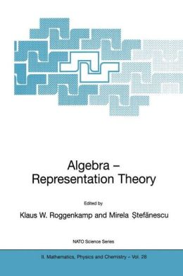 Algebra - Representation Theory: Proceedings of the NATO Advanced Study Institute on Algebra - Representation Theory, Constanta, Romania, 2-12 August 2000