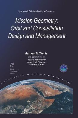 Mission Geometry; Orbit and Constellation Design and Management: Spacecraft Orbit and Attitude Systems