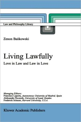 Living Lawfully: Love in Law and Law in Love