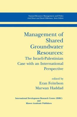 Management of Shared Groundwater Resources: The Israeli-Palestinian Case with an International Perspective