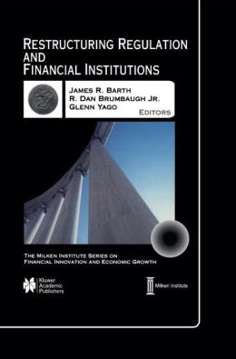 Restructuring Regulation and Financial Institutions