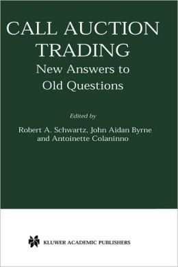 Call Auction Trading: New Answers to Old Questions