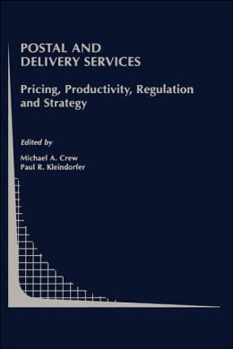 Postal and Delivery Services: Pricing, Productivity, Regulation and Strategy