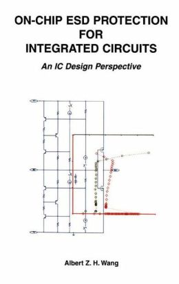On-Chip ESD Protection for Integrated Circuits: An IC Design Perspective