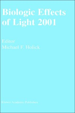 Biologic Effects of Light 2001: Proceedings of a Symposium Boston, Massachusetts June 16-18, 2001