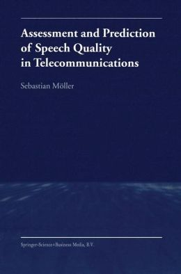 Assessment and Prediction of Speech Quality in Telecommunications