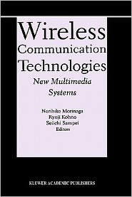 Wireless Communication Technologies: New MultiMedia Systems