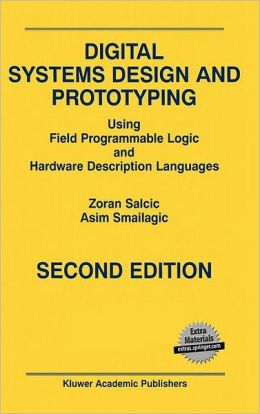 Digital Systems Design and Prototyping: Using Field Programmable Logic and Hardware Description Languages