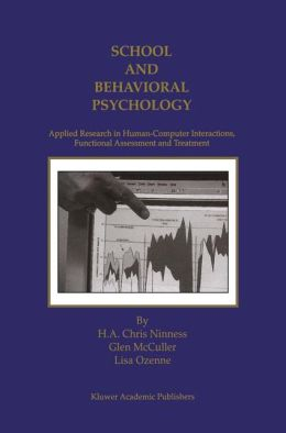 School and Behavioral Psychology: Applied Research in Human-Computer Interactions, Functional Assessment and Treatment