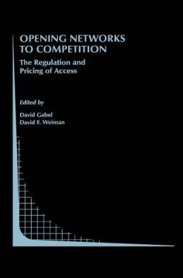 Opening Networks to Competition: The Regulation and Pricing of Access
