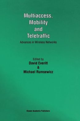 Multiaccess, Mobility and Teletraffic: Advances in Wireless Networks