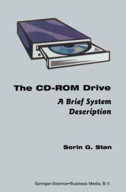 The CD-ROM Drive: A Brief System Description