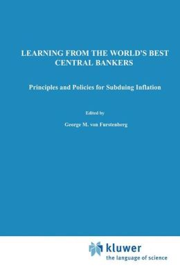 Learning from the World's Best Central Bankers: Principles and Policies for Subduing Inflation