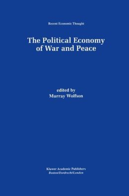 The Political Economy of War and Peace