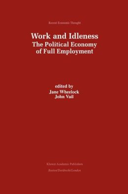 Work and Idleness: The Political Economy of Full Employment