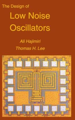 The Design of Low Noise Oscillators