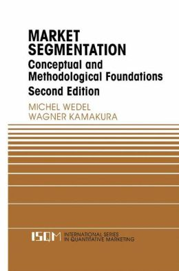 Market Segmentation: Conceptual and Methodological Foundations