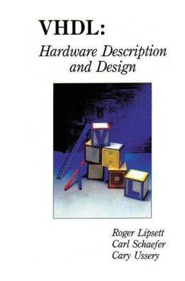 VHDL: Hardware Description and Design